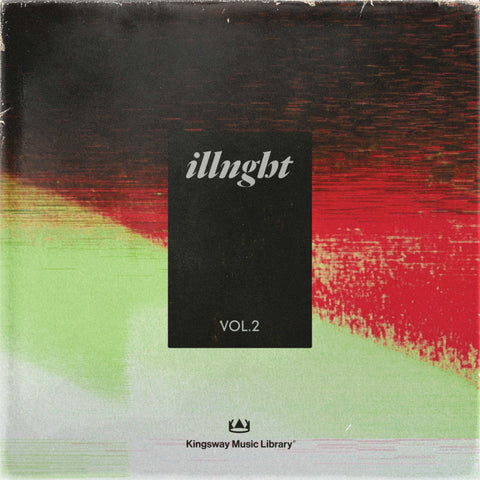 Kingsway Music Library Presents - ILLNGHT VOL. 2