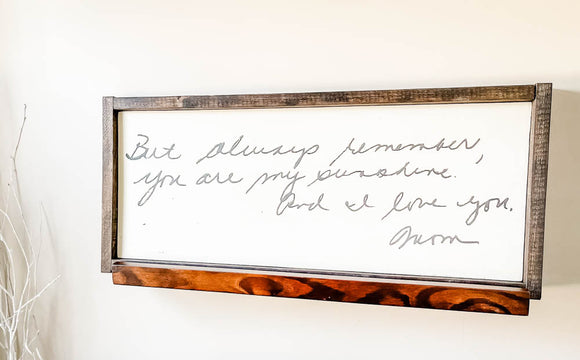 Wood sign with handwriting from Mom