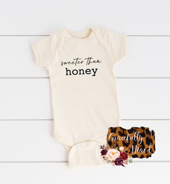 Sweeter than Honey - Sweet Babe - Favorite - Baby Clothing - Farmhouse Apparel