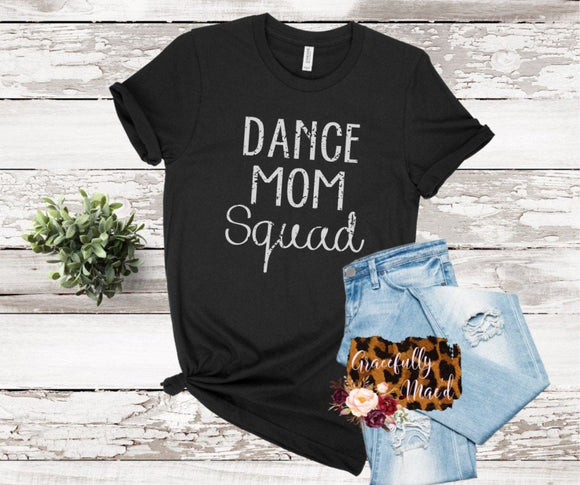 Dance Mom Tee - Dance Mom Squad - Bella Canvas Shirt - Dance