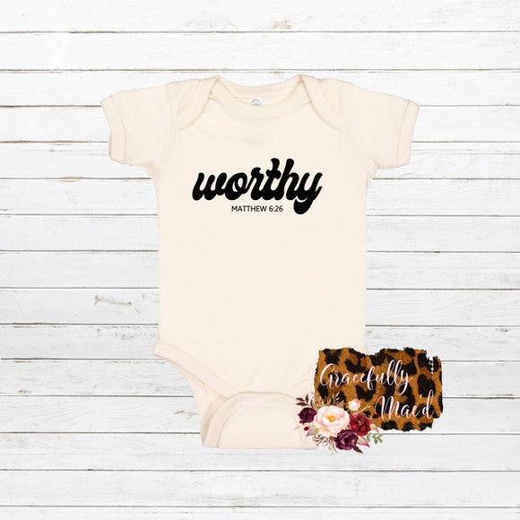 Worthy - Favorite - Baby Clothing - Farmhouse Apparel - Child of God - Christian