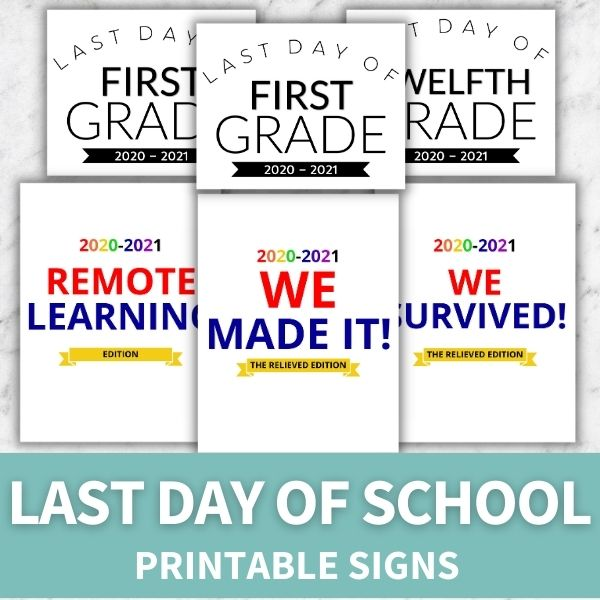 printable signs for 2020-2021 last day of school plus remote hybrid learning bonuses