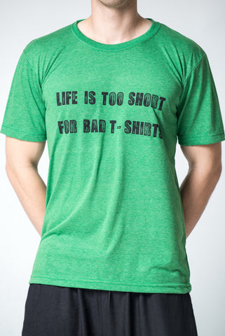 Men's Life Is Too Short T-Shirt Green