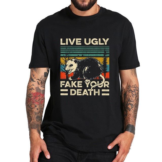 Live Ugly Fake Your Death Tee