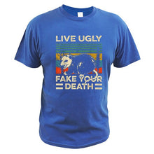 Load image into Gallery viewer, Live Ugly Fake Your Death Tee
