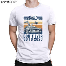 Load image into Gallery viewer, Whatever Happens Don't Ever Go To 2020 Tees