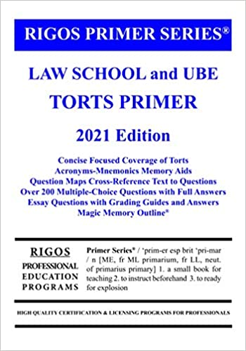 Rigos Primer Series Law School and UBE Torts Primer (2021 Edition)