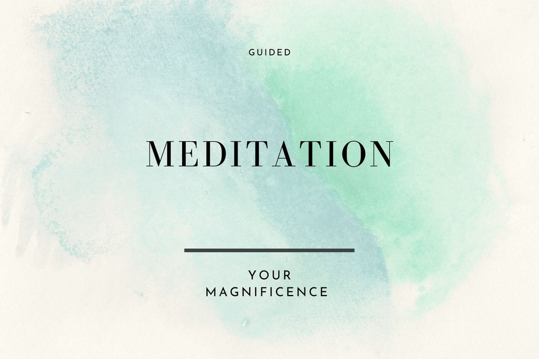 Connect to Your Magnificence Meditation