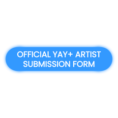 Official YAY+ Artist Submission Form