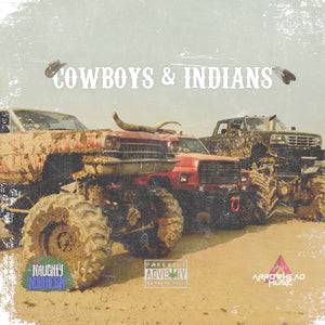 """Cowboy's & Indian's"" - The Naughty Northern X Arrowhead CD"