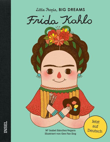LITTLE PEOPLE, BIG DREAMS - Frida Kahlo -