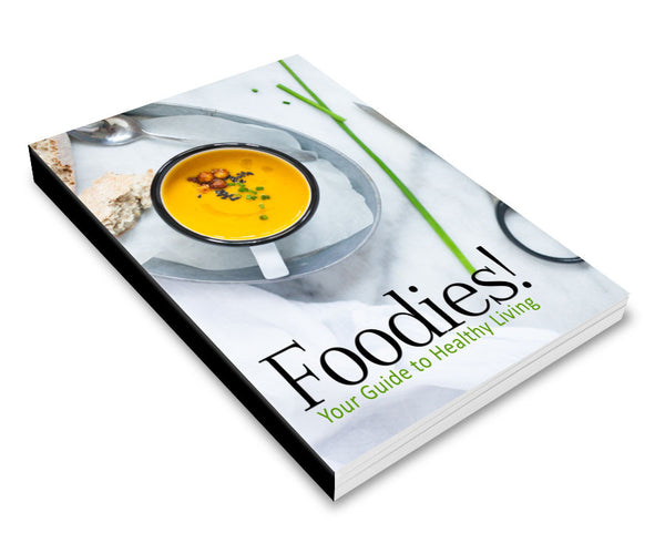 Foodies! Your Guide to Healthy Living