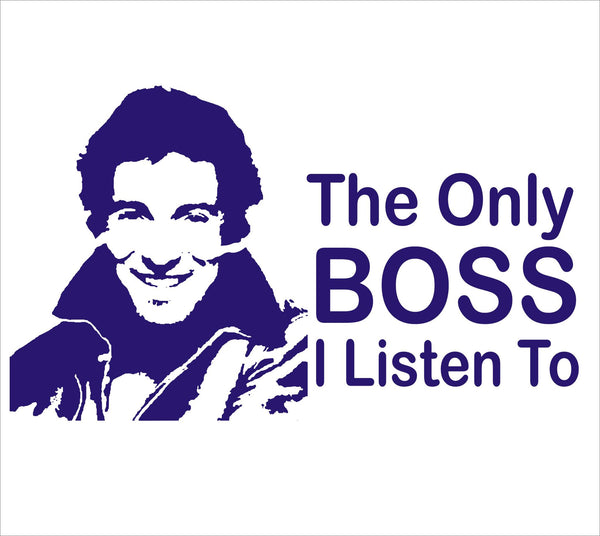The Only Boss I Listen To
