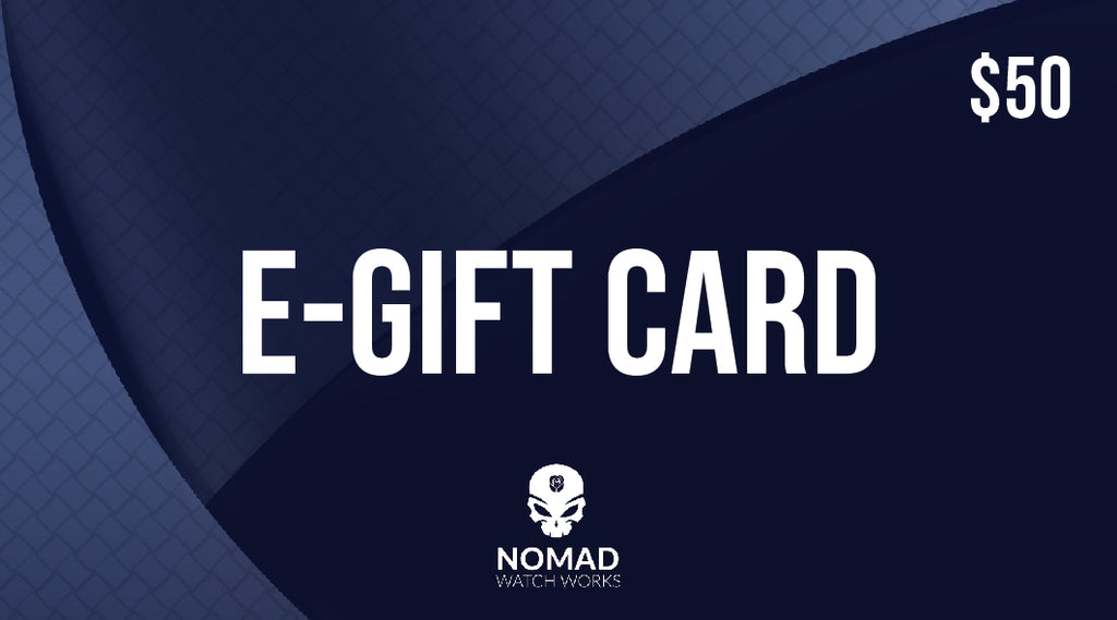 E-Gift Card $50 - Nomad watch Works
