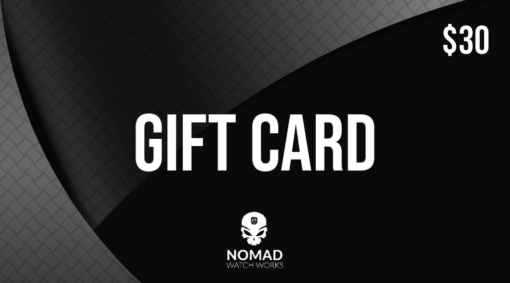 Retail Gift Card $30 - Nomad watch Works