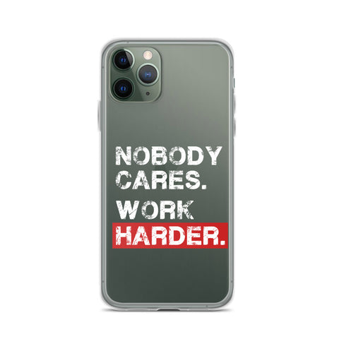 NOBODY CARES. WORK HARDER. - iPhone Case (White Text)
