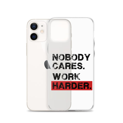 NOBODY CARES. WORK HARDER. - iPhone Case (Black Text)