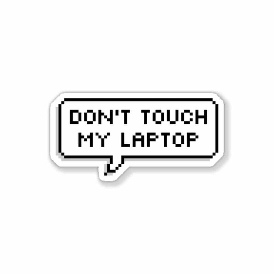 Don't touch my laptop Sticker | STICK IT UP