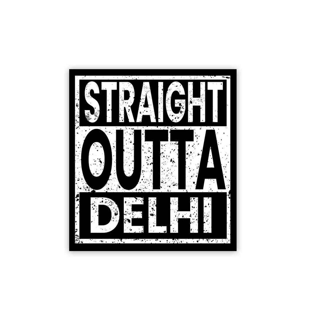 Straight Outta Delhi Sticker | STICK IT UP