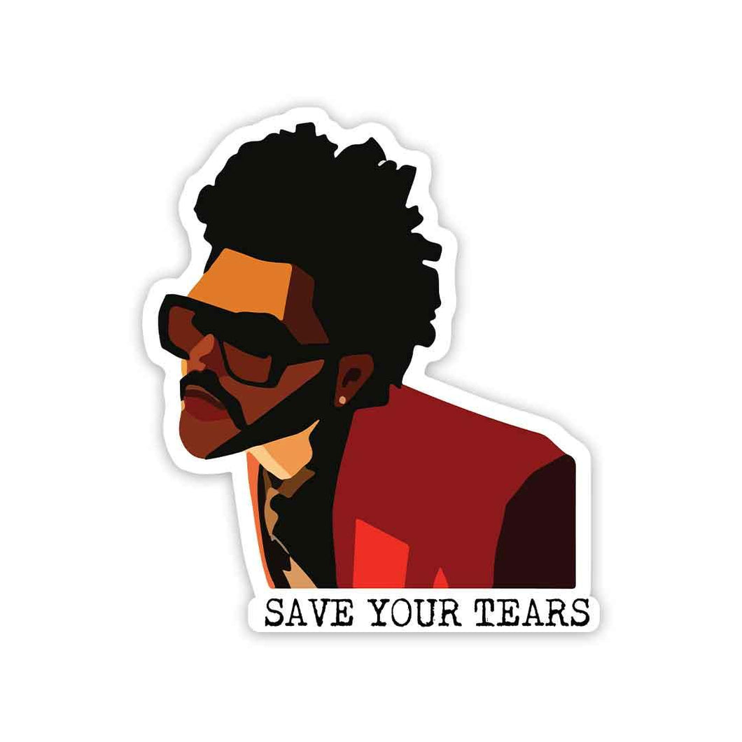Save your tears Sticker | STICK IT UP