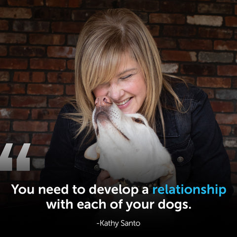 [Quote: You need to develop a relationship with each of your dogs.]