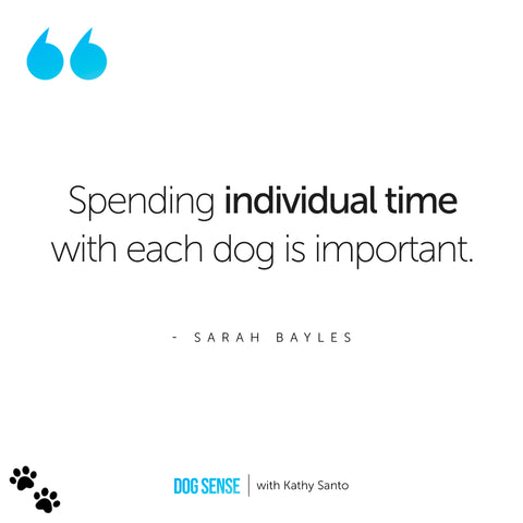 [Quote: Spending individual time with each dog is important.]