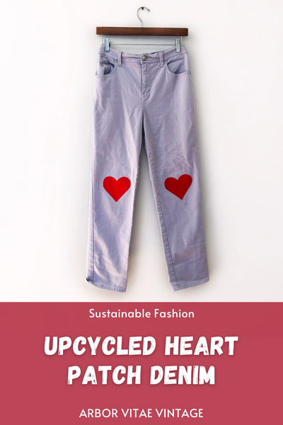 Upcycled Heart Patch Jeans Sustainable Fashion Upcycled Projects