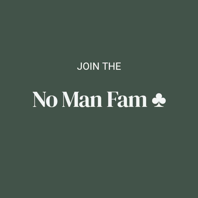 Join the No Man Fam Club