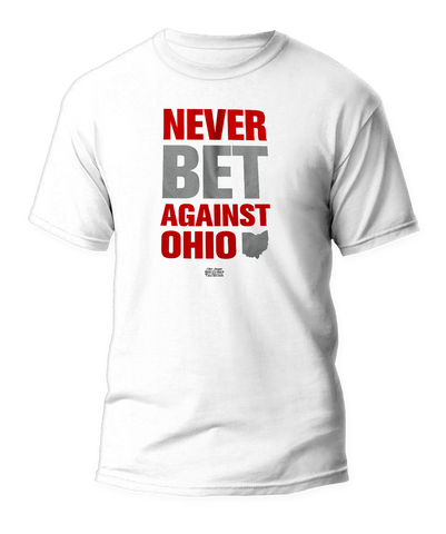 Never Bet Against Ohio Tee