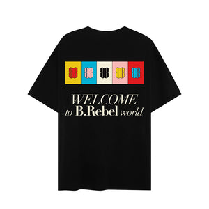 WELCOME TO B.REBEL WORLD T-SHIRT