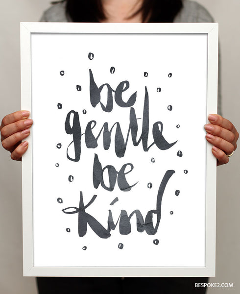 Be Gentle Be Kind