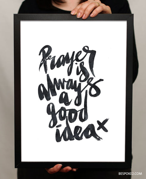 PRAYER-ALWAYS A GOOD IDEA - BLACK