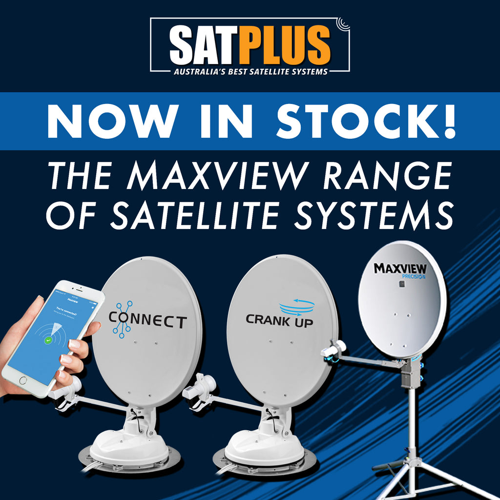 THE MAXVIEW RANGE OF SATELLITE SYSTEMS - BACK IN STOCK!