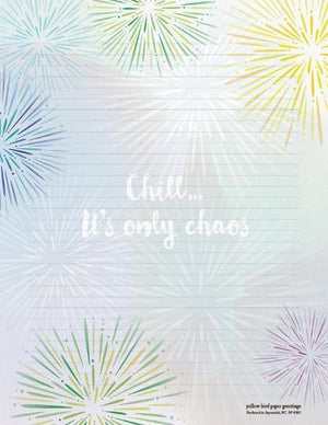 Firework Images Chill it is only Chaos Stationery Writing Pad