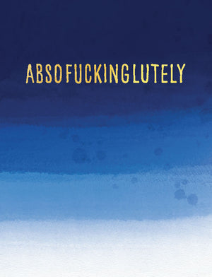 Absofuckinglutely - (tidemark TM1018)