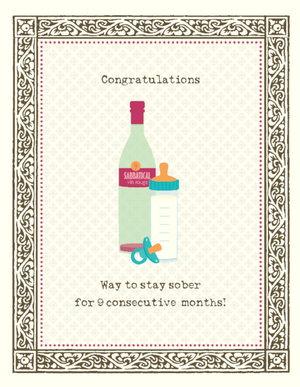 New Baby, way to stay sober for 9 months congrats greeting card