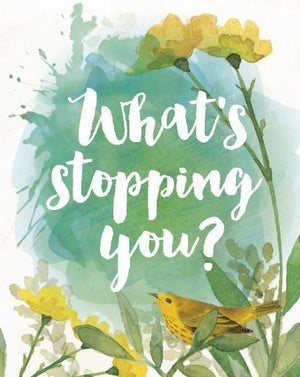 What's Stopping You Greeting Card