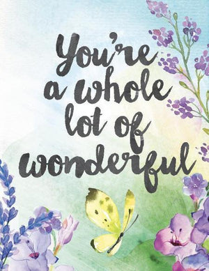 You're A Whole Lot Of Wonderful Greeting Card