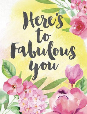 Here's to Fabulous You Greeting Card