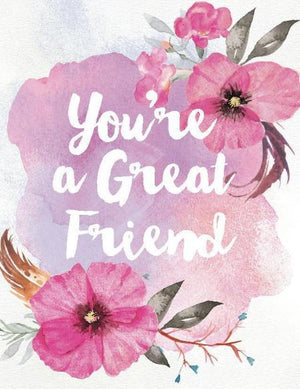 You're A Great Friend Greeting Card