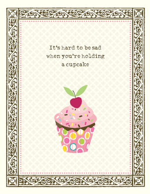 It's hard to be sad when holding a Cupcake greeting Card