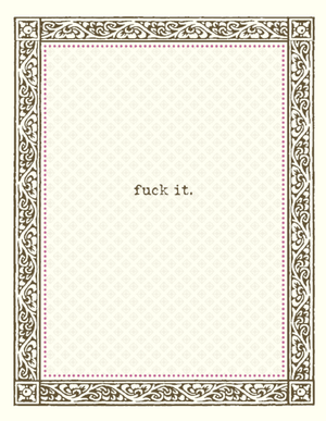 Fuck It greeting Card