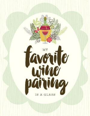 my Favorite Wine Pairing greeting Card