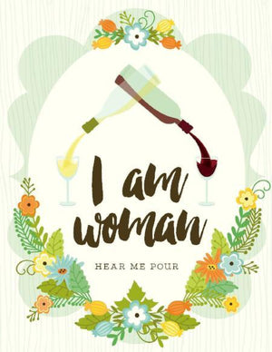 I Am Woman hear me Pour wine friendship greeting Card