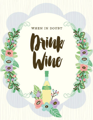 When In Doubt Drink Wine friendship greeting Card