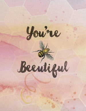 You're Beeutiful
