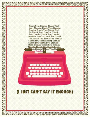 Typewriter Just Can't Say it Enough Thank You Greeting Card