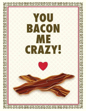 You Bacon Me Crazy Love valentine greeting Card