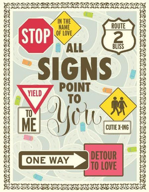 All Signs Point To You Love valentine greeting Card