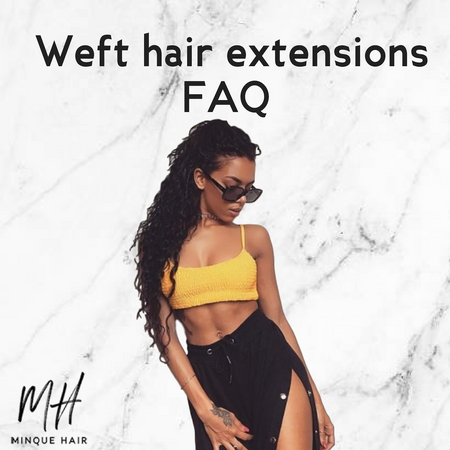 Weft Hair Extensions: FAQ